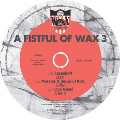 A Fistful Of Wax 3 (S80 & Overture, Kid Mark, Rosenhaft, Moralez & House of Kottu, Love Island)