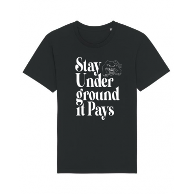 Stay Underground It Pays T-shirt (Black)