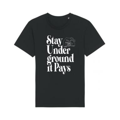 Stay Underground It Pays T-shirt (Black)