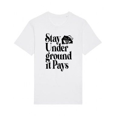 Stay Underground It Pays T-shirt (White)