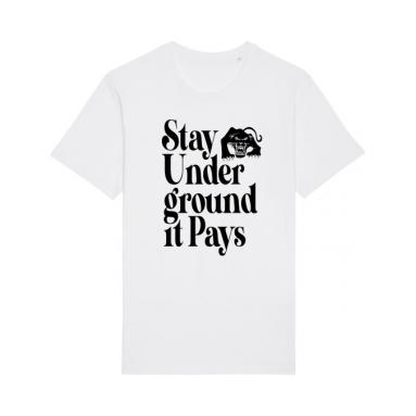 Stay Underground It Pays T-shirt (White)